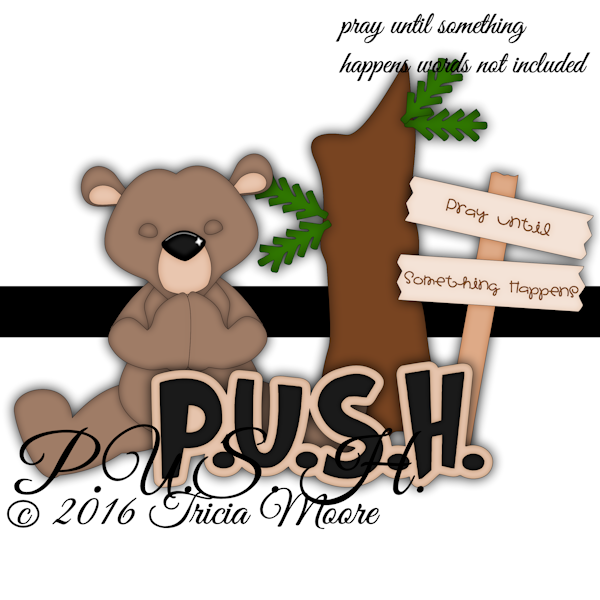 p.u.s.h. pray until something happens bear tree sign clipart digi stamp digital clipart paper piecing pattern cut file
