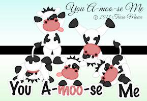 You A-moo-se Me