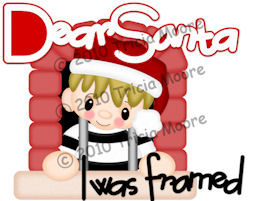 Dear Santa I was Framed