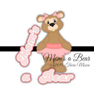 Mom's A Bear
