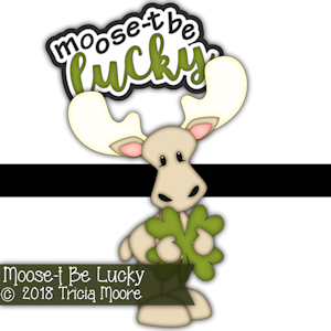 Moose-t Be Lucky